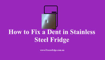 Fix a Dent in Stainless Steel Fridge