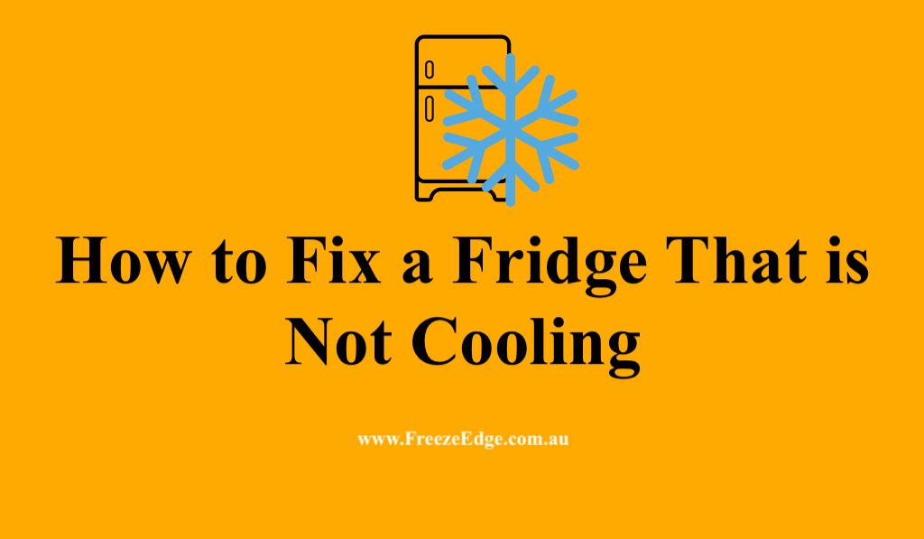 How to Fix a Fridge That is Not Cooling